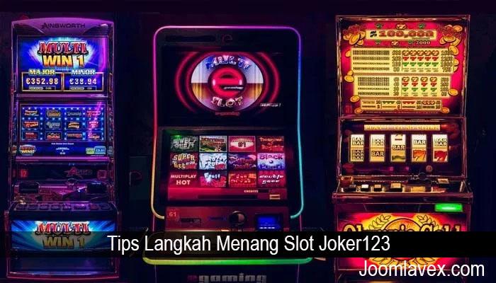 Tips Langkah Menang Slot Joker123