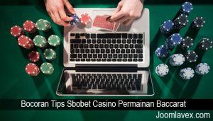 Bocoran Tips Sbobet Casino Permainan Baccarat