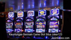 Keuntungan Bermain Game Slot Situs Joker123