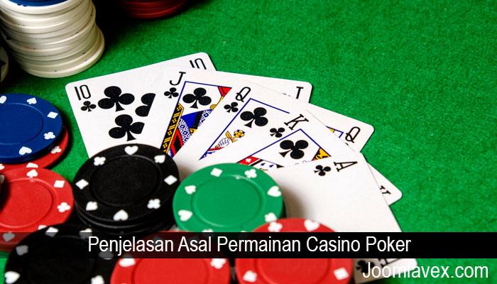 Penjelasan Asal Permainan Casino Poker