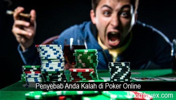 Penyebab Anda Kalah di Poker Online