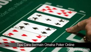 Tips Cara Bermain Omaha Poker Online