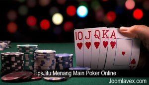 TipsJitu Menang Main Poker Online
