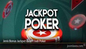 Jenis Bonus Jackpot dalam Judi Poker