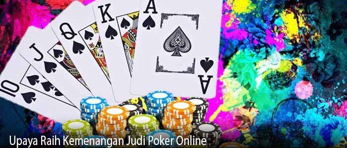 Upaya Raih Kemenangan Judi Poker Online